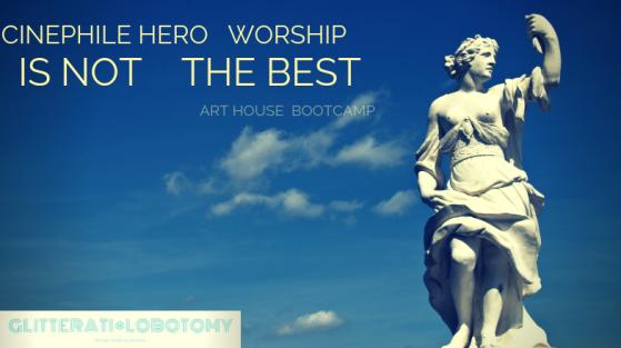 CINEPHILE HERO WORSHIP